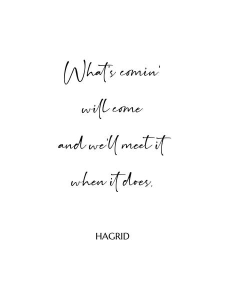 Hagrid Quote Art Print, Hagrid Print, Harry Potter Quotes, Inspirational Wall Decor, Motivational Saying,Minimalist Print,Modern Typography
