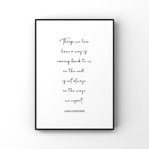 Luna Lovegood quote, Things we lose have a way of coming back to us, Luna Lovegood art print, Harry Potter wall decor,Harry Potter quote art