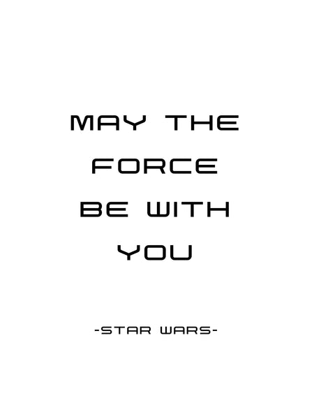 May the force be with you, Star Wars word art,Star Wars wall art,Movie quote poster,Jedi quote,Famous film quote,Star Wars decor,Minimalist
