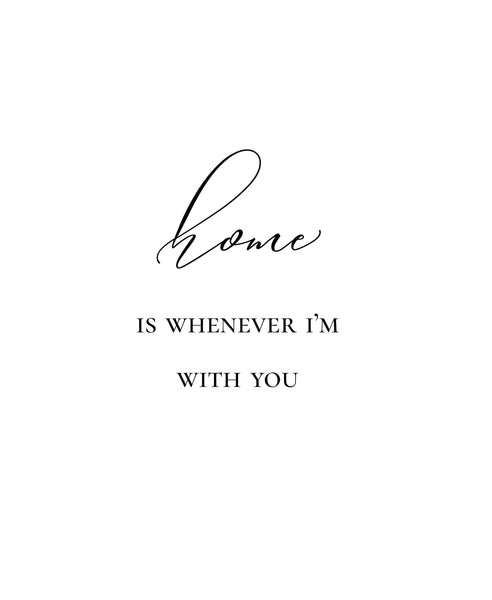 Home is whenever i'm with you, Music lyric print, Entryway decor,Living room wall art,Housewarming gift,Quote print poster,Home wall decor