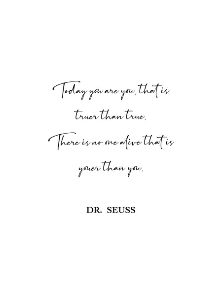 Today you are you that is truer than true,Dr. Seuss Quote Print,Dr. Seuss Quote Wall Art,Kids wall art, Nursery decor,Inspirational quote