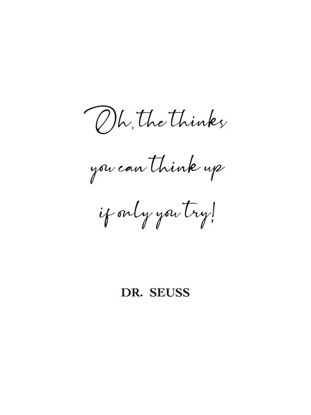Oh the thinks you can think up if only you try,Dr Seuss Quote Print,Dr Seuss Quote Wall Art,Inspirational quote,Classroom motivation,Teacher