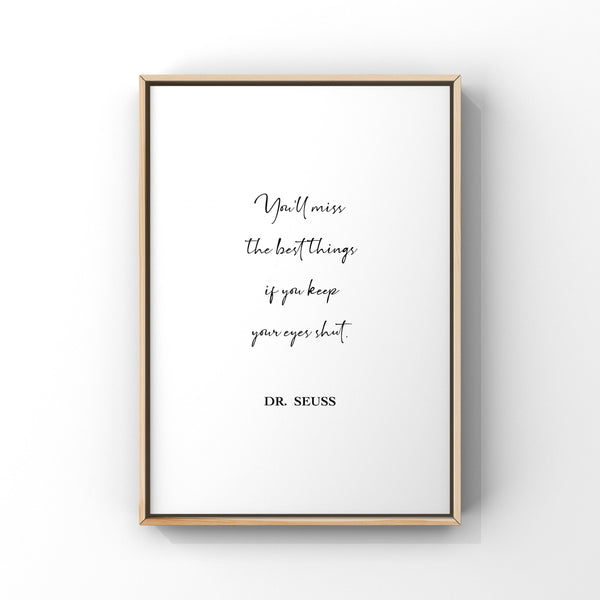 You'll miss the best things if you keep your eyes shut,Dr Seuss Quote Print,Dr Seuss Quote Wall Art,Inspirational quote,Nursery decor