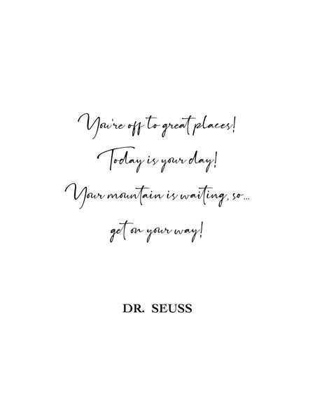 You're off to great places,Today is your day,Get on your way,Dr. Seuss Quote Print,Dr. Seuss Quote Wall Art,Graduation gift,Congratulations