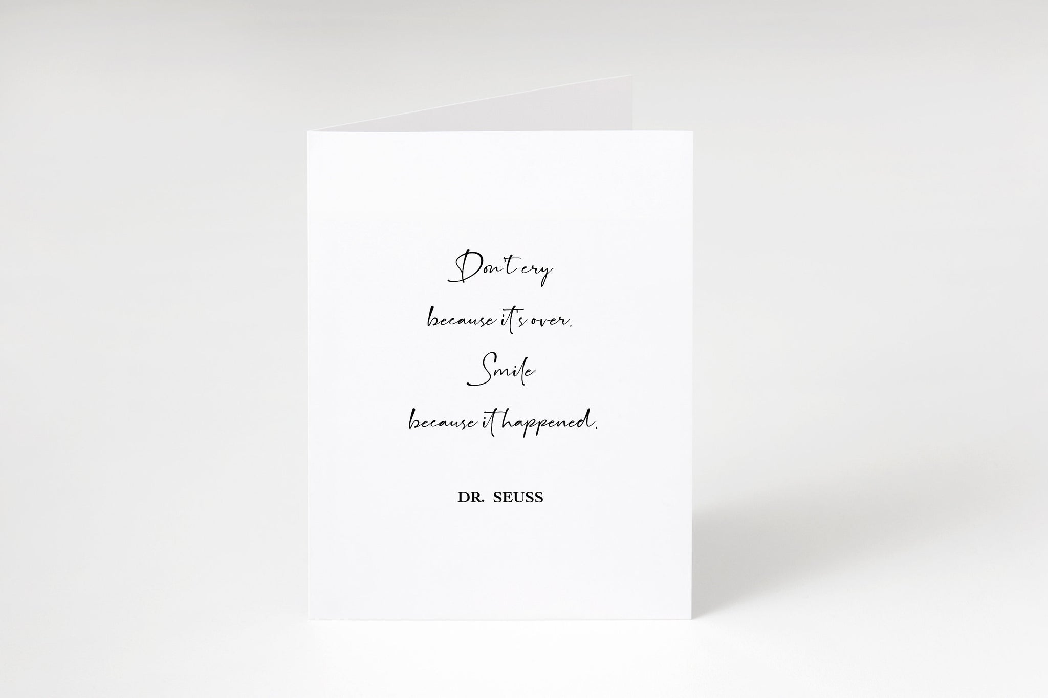 Don't cry because it's over smile because it happened, Dr Seuss greeting card,Dr Seuss quote card,Dr Seuss stationery,Graduation,congrats