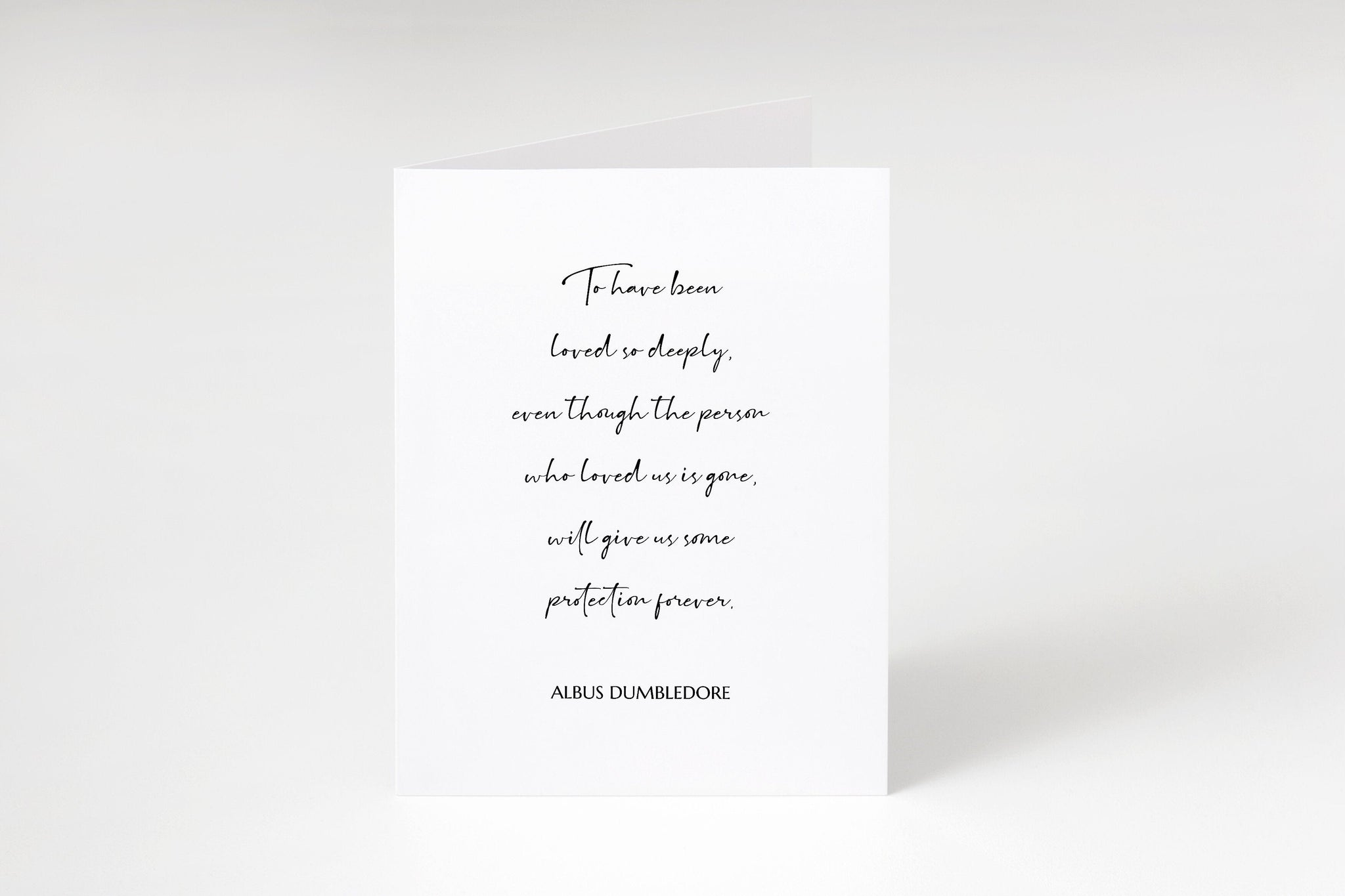 To have been loved so deeply even though the person who loved us is gone,Albus Dumbledore quote cardHarry Potter greeting card,Bereavement