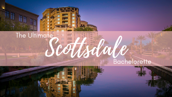 Scottsdale Bachelorette Party City Guide