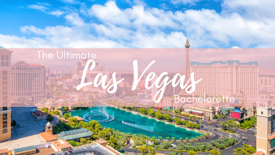 Las Vegas Bachelorette Party City Guide
