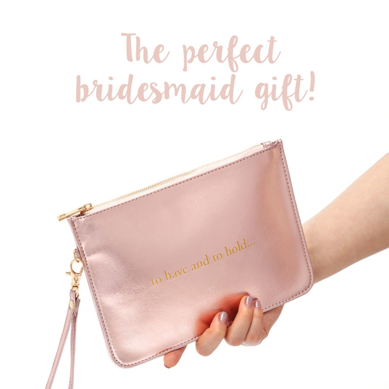 """To Have And To Hold"" Bridesmaid Bags"