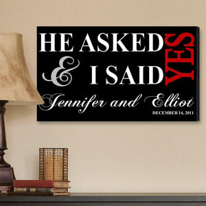Personalized He Asked & I Said Yes Canvas Sign