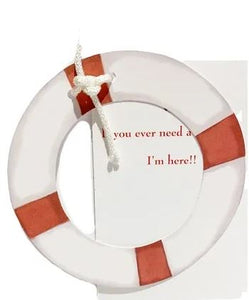 "GAD758G Life preserver die cut greeting card. ""If you ever need a life line . .  I am here!!"""