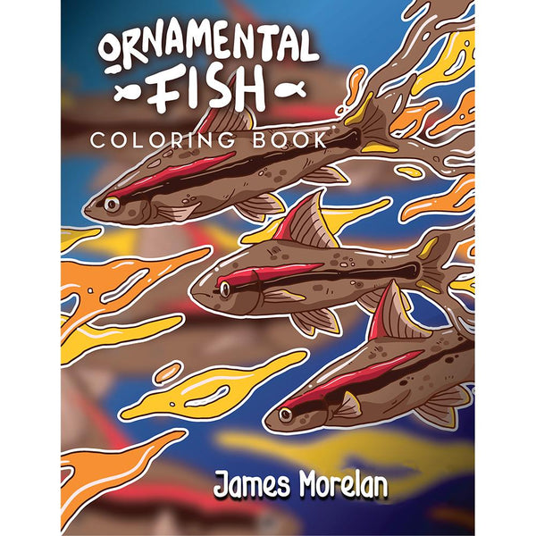 Ornamental Fish Coloring Book: Color Your Aquarium Hobby: PAPER BACK - Wild Pet Supply
