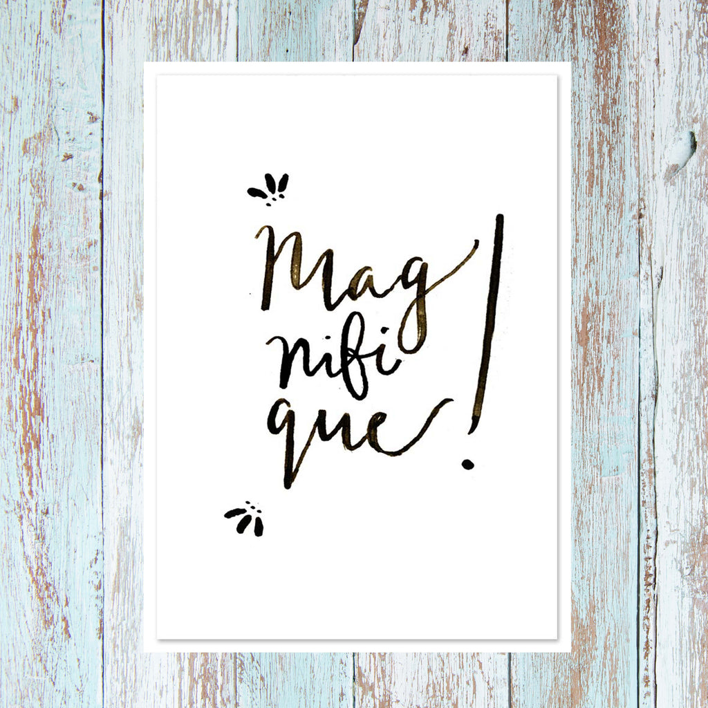 'Magnifique' hand lettered modern calligraphy card - Personalised card