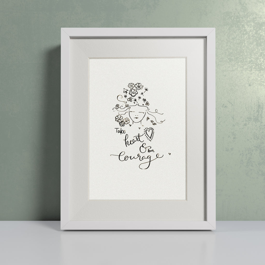 'Take heart & have courage' hand lettered modern calligraphy print - Personalised
