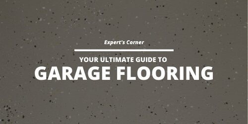 Your Ultimate Guide to Garage Flooring