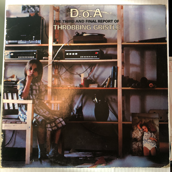"Throbbing Gristle ""D.o.A. The Third And Final Report"" LP"