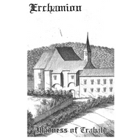 "Erchamion ""Madness of Trahald"" tape"