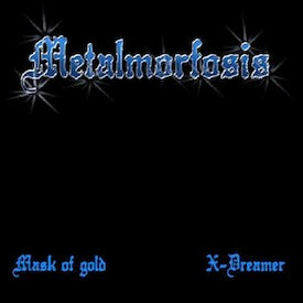 "Metalmorfosis ""Mask of Gold/X-Dreamer"" 7"""