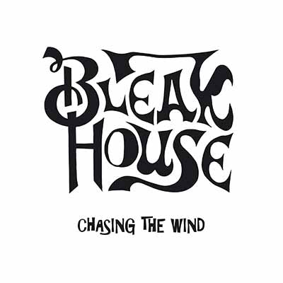 "Bleak House ""Chasing the Wind"" LP"