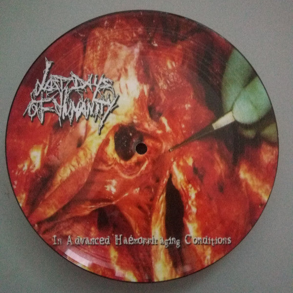 "Last Days Of Humanity ‎""In Advanced Haemorrhaging Conditions"" 7"""