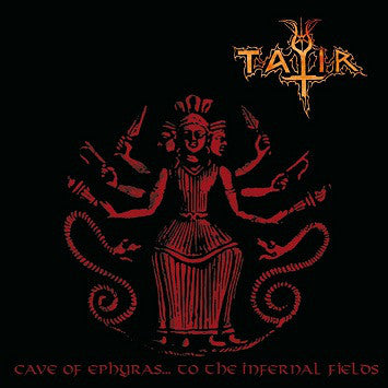"Tatir ""Cave Of Ephyras... To The Infernal Fields"" LP"