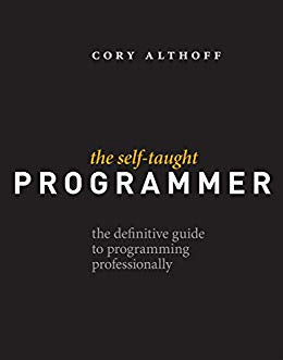 The Self-Taught Programmer: The Definitive Guide to Programming Professionally PDF eBook