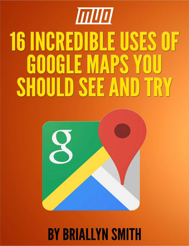 16 Incredible Uses of Google Maps You Should See and Try PDF eBook