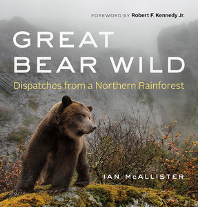 Great Bear Wild:  Dispatches from a Northern Rain Forest