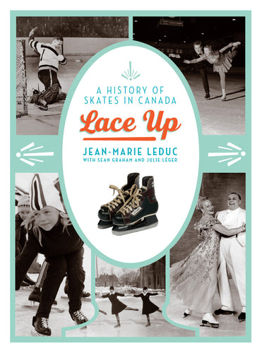 Lace Up: A History of Skates in Canada