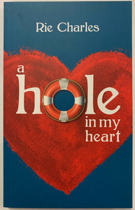 A Hole in My Heart by Rie Charles