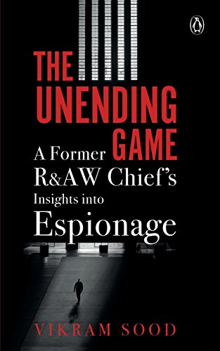 The Unending Game: A Former R&AW Chief's Insights into Espionage - k2cart-books