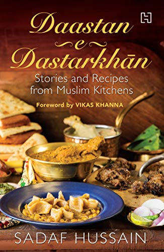 Daastan-e-Dastarkhan: Stories and Recipes from Muslim Kitchens - k2cart-books