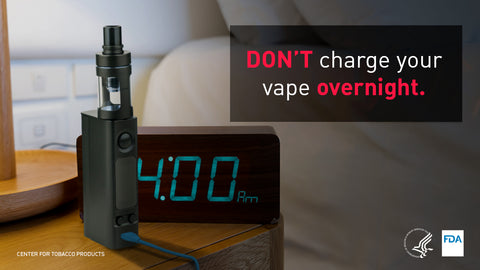 You should not leave your vape charging unattended or overnight