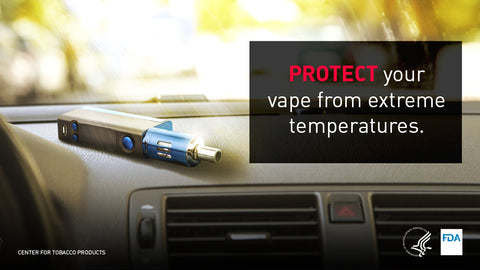 Protect your VAPE from extreme temperatures