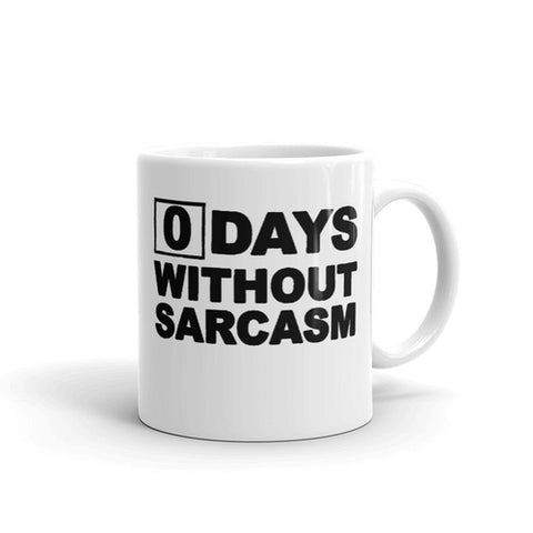 0 Days Without Sarcasm Coffee Mug - Queen Bunnybee's Gifts