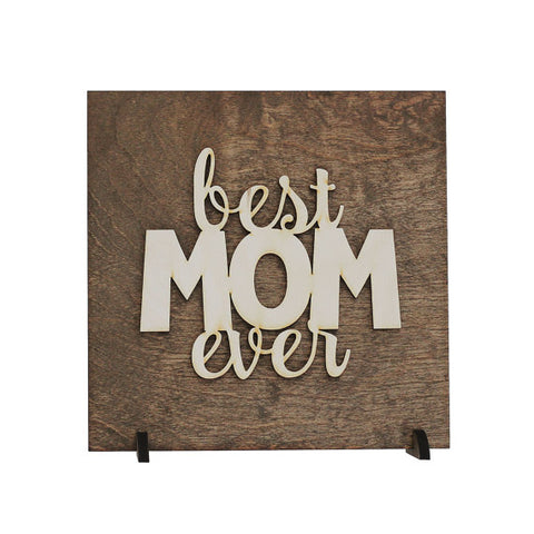 Best Mom Ever . Wood Sign - Queen Bunnybee's Gifts
