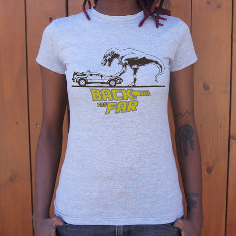 Back Too Far T-Shirt (Ladies) - Queen Bunnybee's Gifts