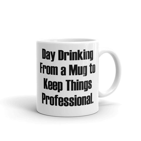 Day Drinking From a Mug to Keep Things - Queen Bunnybee's Gifts