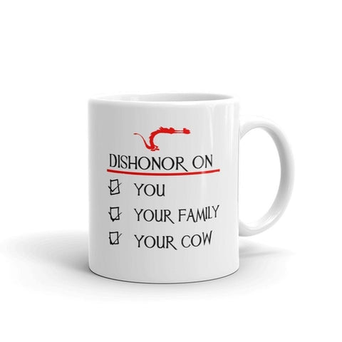 Dishonor on you your family your cow Coffee Mug - Queen Bunnybee's Gifts