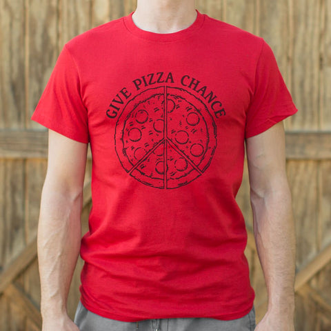 Give Pizza Chance T-Shirt (Mens) - Queen Bunnybee's Gifts