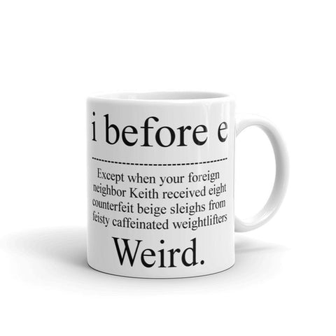 I Before E Weird Grammar Teacher Coffee Mug - Queen Bunnybee's Gifts