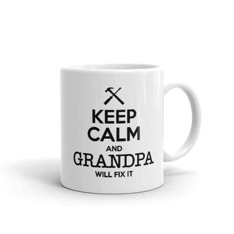 Keep Calm And Grandpa Will Fix It Coffee Mug - Queen Bunnybee's Gifts