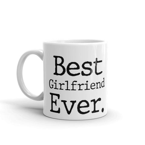 Best Girlfriend Ever Coffee Mug - Queen Bunnybee's Gifts