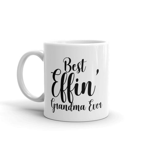 Best Effin' Grandma Ever Coffee Mug - Queen Bunnybee's Gifts