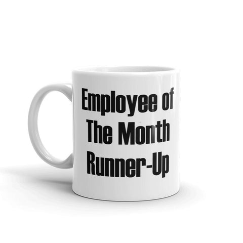 Employee of the Month Runner Up Coffee Mug - Queen Bunnybee's Gifts