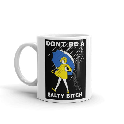 Don't Be a Salty Bitch Coffee Mug - Queen Bunnybee's Gifts