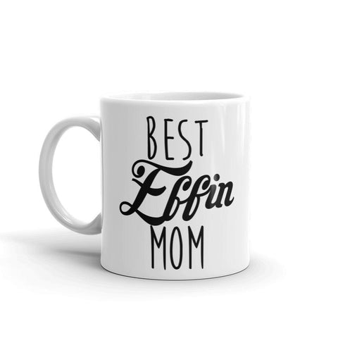 Best Effin Mom Coffee Mug - Queen Bunnybee's Gifts
