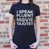 I Speak Fluent Movie Quotes T-Shirt (Ladies) - Queen Bunnybee's Gifts