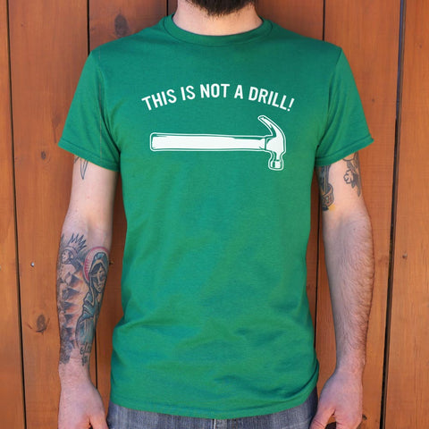 This Is Not A Drill T-Shirt (Mens) - Queen Bunnybee's Gifts