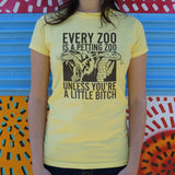 Every Zoo Is A Petting Zoo Unless You're A Little Bitch T-Shirt (Ladies) - Queen Bunnybee's Gifts
